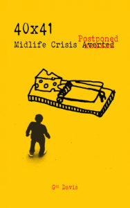40x41: Midlife Crisis Postponed by Geo Davis